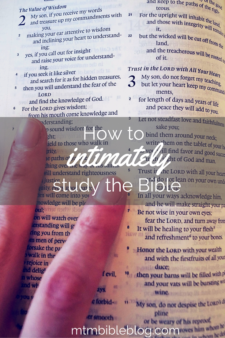 Do you want to know how to intimately study the Bible? Read this article for a step by step process!