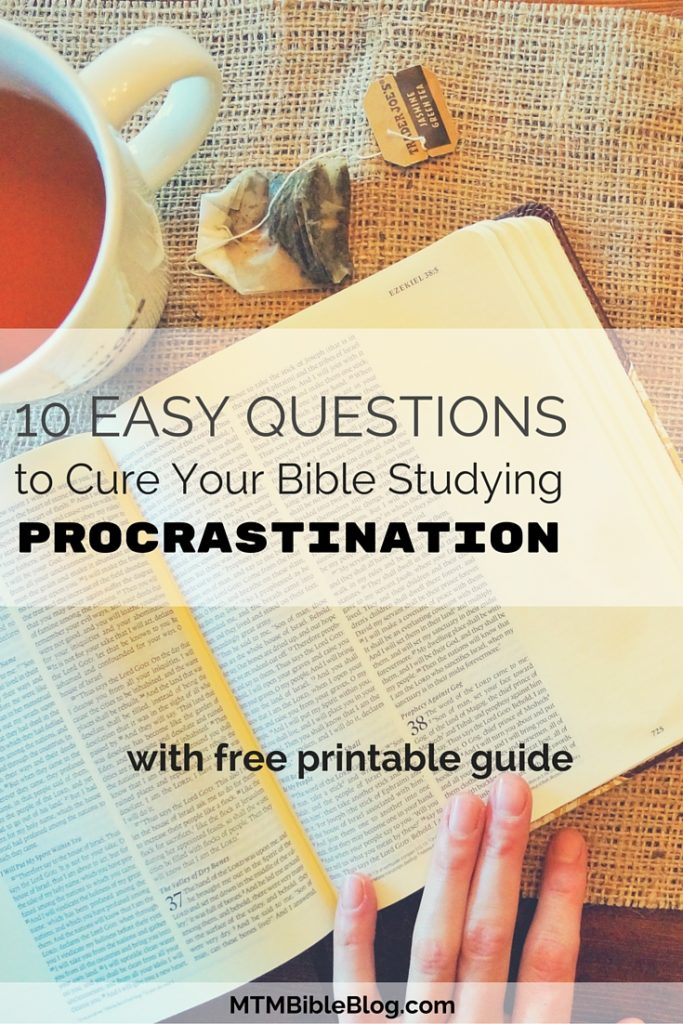 Do you have Bible studying procrastination? Check out these 10 tips to cure that!