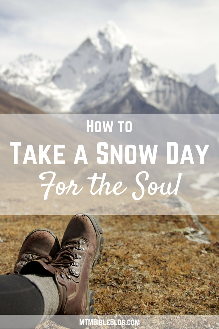 Want to know how to restore your joy? Take a snow day for the soul!