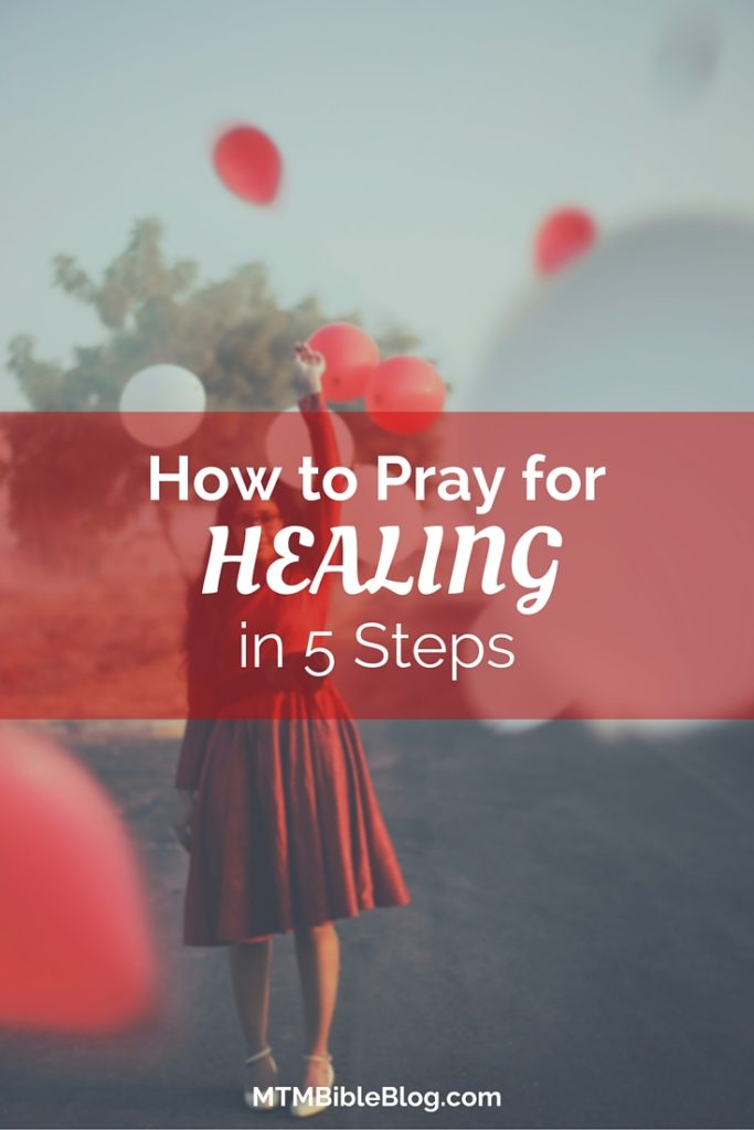 Learn how to pray for healing in 5 steps!