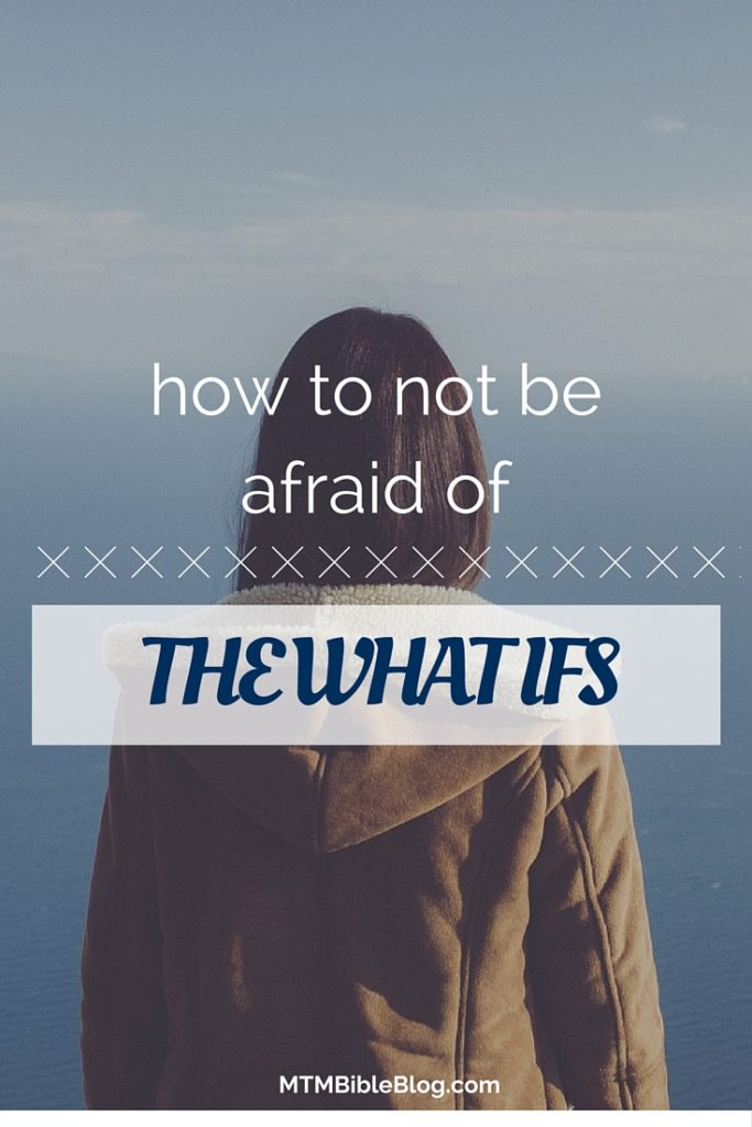 "Paralyzed by what COULD happen? Let's look into God's Word and learn how to not be afraid of the ""what ifs""!"