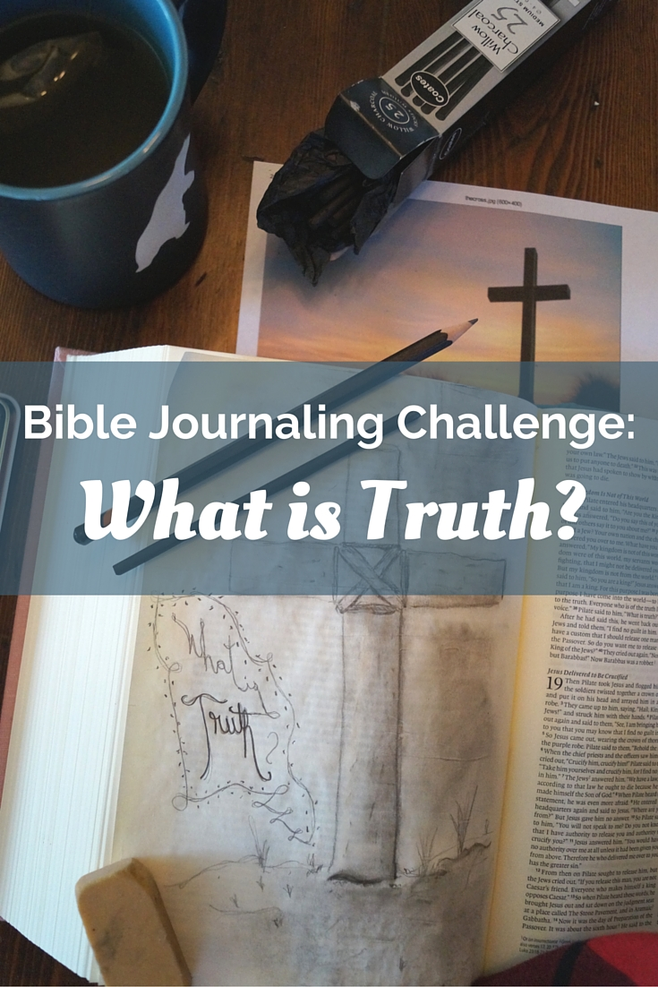 "Join us as we study ""What is Truth?"" in our Bible journaling challenge for Lent."