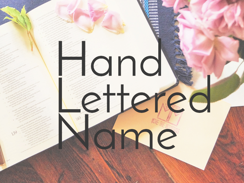 Hand Lettered Name