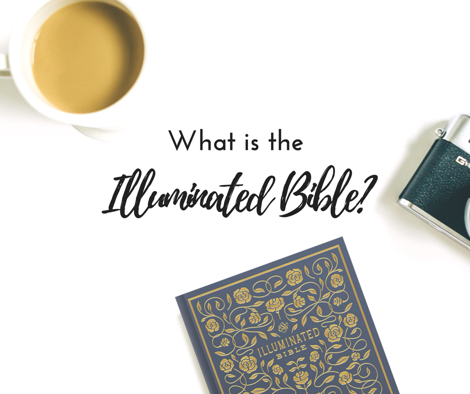 What is the Illuminated Bible? Learn the details in this blog post!
