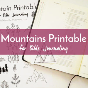 Are you excited about Bible journaling but don't feel like an artist? Let us lend a hand to your artistic process with this Bible journaling printable of mountains!
